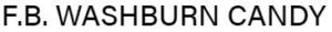 F.B. Washburn Candy Corporation